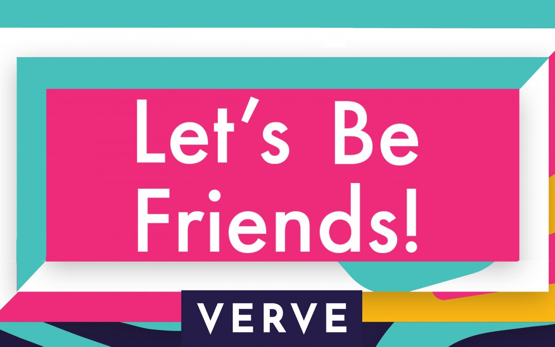 Introducing… Verve Friendship Scheme!